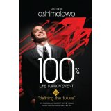 100% Life Improvement Vol 1 PB - Matthew Ashimolowo