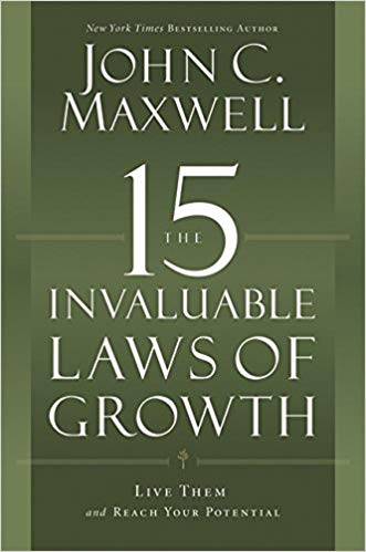 The 15 Invaluable Laws Of Growth PB - John C Maxwell