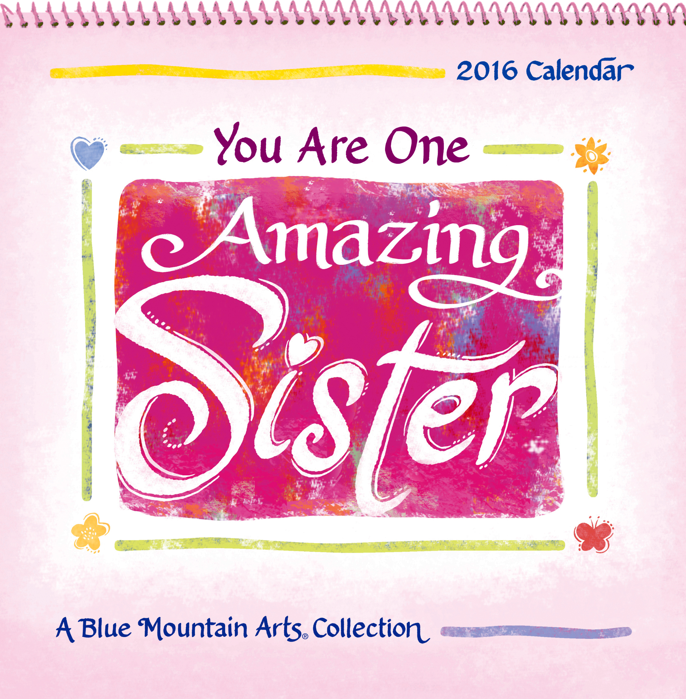 2016 Calendar: You Are One Amazing Sister - Blue Mountain Arts