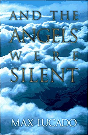 And The Angels Were Silent HB - Max Lucado