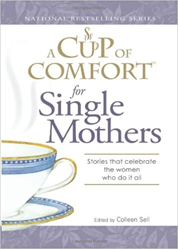 A Cup of Comfort for Single Mothers PB - Colleen Sell