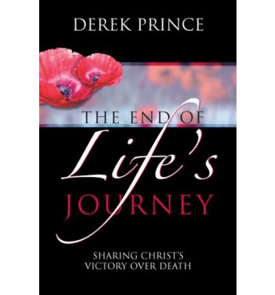 The End of Life's Journey HB - Derek Prince