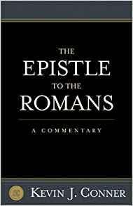 The Epistle To The Romans: A Commentary PB - Kevin J Conner
