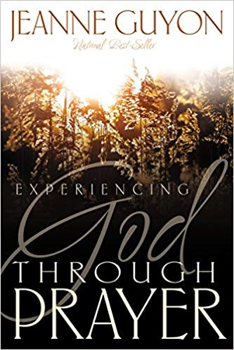 Experiencing God Through Prayer PB - Jeanne Guyon