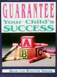 Guarantee Your Child's Success PB - David And Roxanne Swann