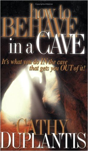 How to Behave in a Cave PB - Cathy Duplantis