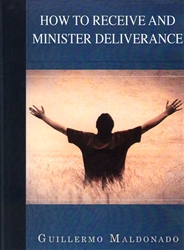 How to Receive and Minister Deliverance Study Manual PB - Guillermo Maldonado