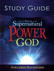 How to Walk in the Supernatural Power of God Study Guide PB - Guillermo Maldonado