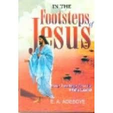 In The Footsteps Of Jesus PB - E A Adeboye