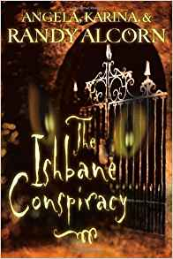 The Ishbane Conspiracy PB - Angela, Karina & Randy Alcorn