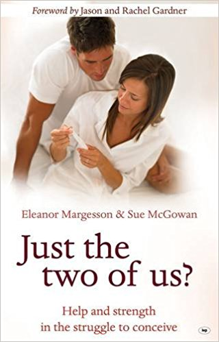 Just the Two of Us?: Help And Strength In The Struggle to Conceive PB - Eleanor Margesson & Sue McGowan
