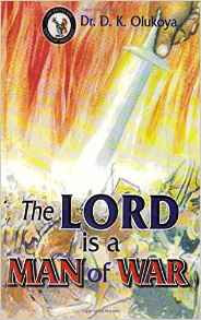 The Lord Is A Man Of War PB - D K Olukoya