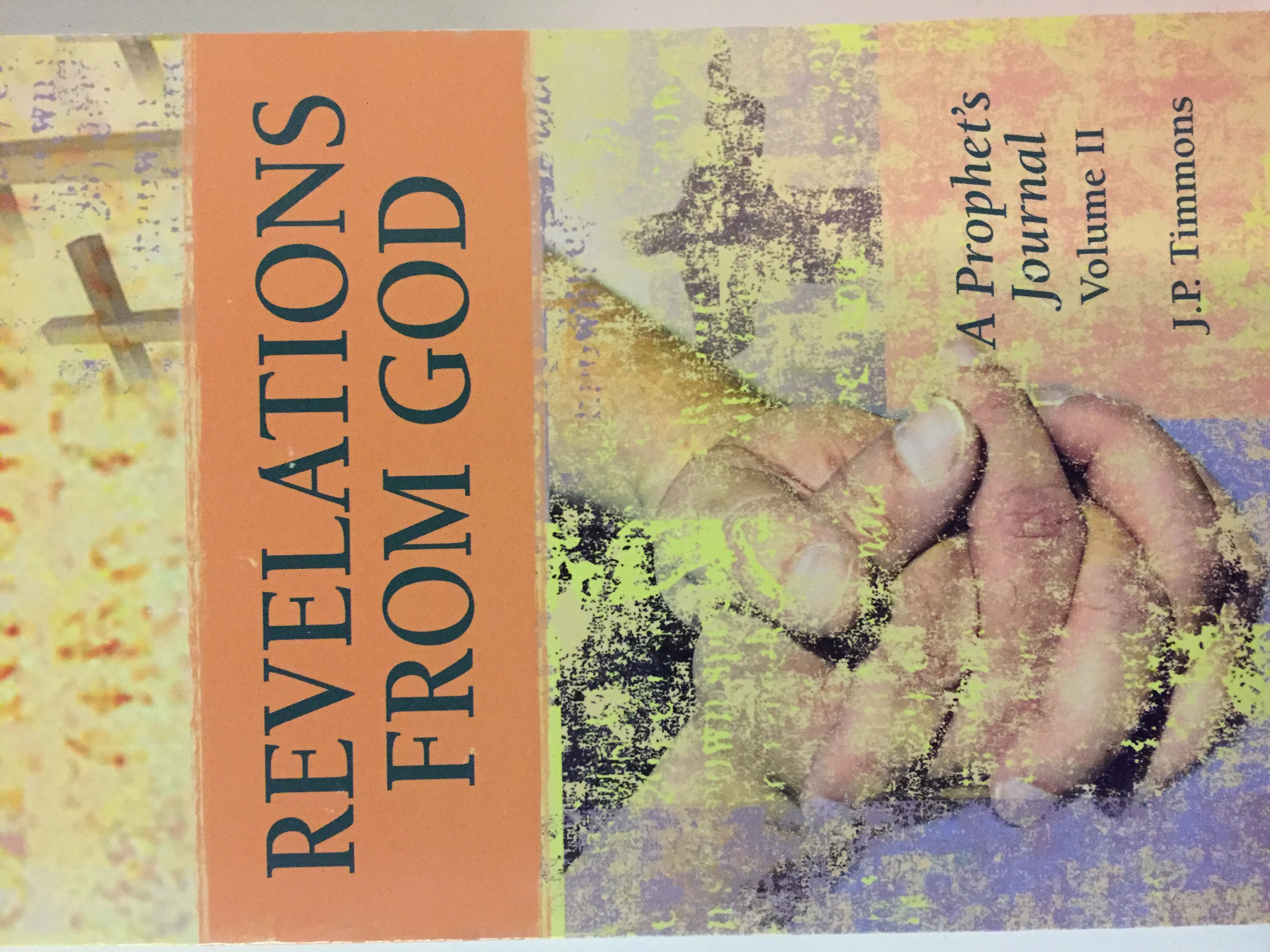 Revelations From God (A Prophet's Journal) Vol II PB - J P Timmons
