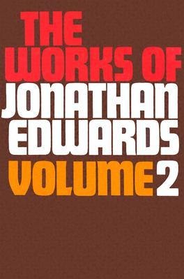 The Works of Jonathan Edwards Vol 2 HB - Jonathan Edwards