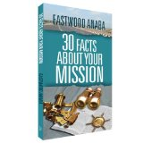 30 Facts About Your Mission PB - Eastwood Anaba