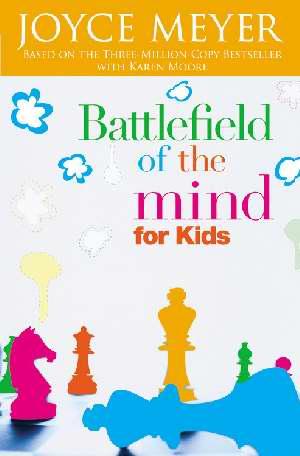 Battlefield Of The Mind For Kids PB - Joyce Meyer