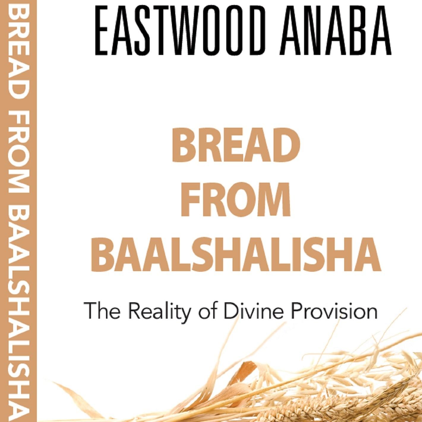 Bread From Baalshalisha PB - Eastwood Anaba