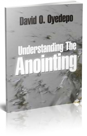 Understanding The Anointing PB - David O Oyedepo