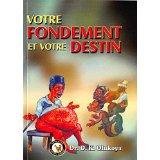 Fr - Votre Fondement Et Votre Destin - D K Olukoya