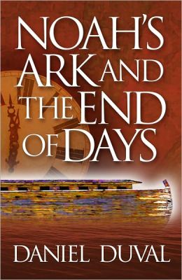 Noah's Ark And The End Of Days PB - Daniel Duval