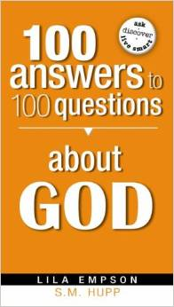 100 ANSWERS TO 100 QUESTIONS ABOUT GOD PB - Lila Empson
