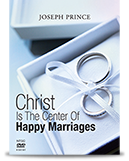 Christ Is The Center Of Happy Marriages (2 DVDs) - Joseph Prince