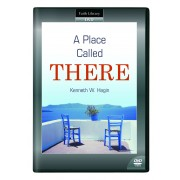 A Place Called There (1 DVD) - Kenneth W Hagin