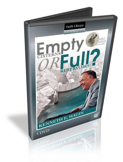 Empty Cisterns or Full Reservoirs? (1 DVD) - Kenneth E Hagin