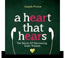 A Heart That Hears—The Secret Of Discovering God's Wisdom (3 CDs) - Joseph Prince