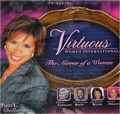 2005 Virtuous Women International Conference: The Mirror Of A Woman (6 DVDs) - Taffi L Dollar