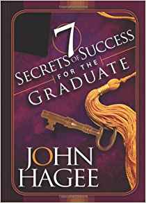 7 Secrets Of Success For The Graduate HB - John Hagee