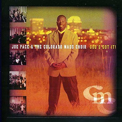 God's Got It CD - Joe Pace & The Colorado Mass Choir