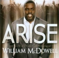 Arise: The Live Worship Experience CD - William McDowell
