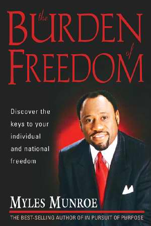 The Burden Of Freedom PB - Myles Munroe