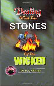 Dealing With The Stones Of The Wicked PB - D K Olukoya