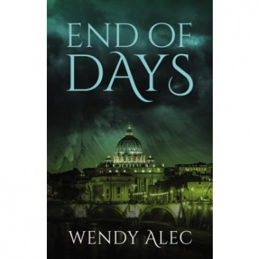 End Of Days (Chronicles Of Brothers Book Five) PB - Wendy Alec