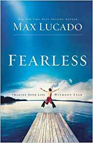 Fearless: Imagine Your Life Without Fear PB - Max Lucado
