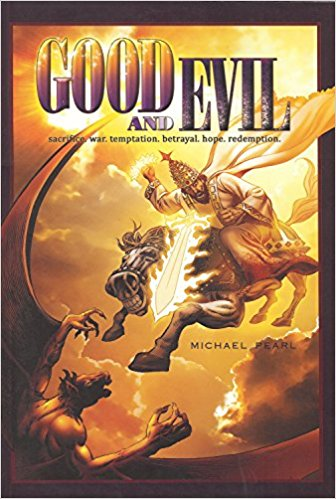 Good And Evil: Sacrifice, War, Temptation, Betrayal, Hope, Redemption PB - Michael Pearl