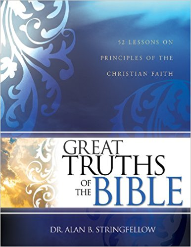 Great Truths Of The Bible PB - Alan B Stringfellow