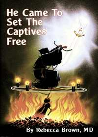 He Came To Set The Captives Free PB - Rebecca Brown