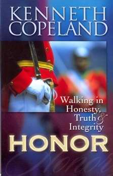 Honor: Walking In Honesty Truth And Integrity PB - Kenneth Copeland