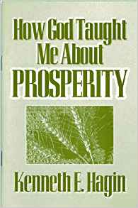 How God Taught Me About Prosperity PB - Kenneth E Hagin