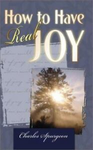 How To Have Real Joy PB - Charles Spurgeon