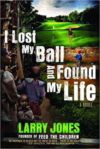 I Lost My Ball And Found My Life HB - Larry Jones