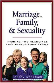 Marriage, Family, & Sexuality PB - Kerby Anderson