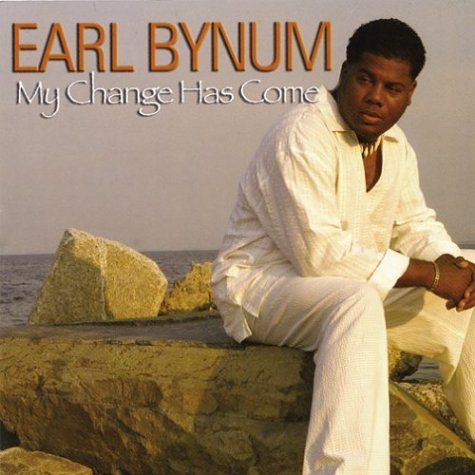 My Change Has Come CD - Earl Bynum