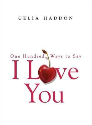 One Hundred Ways To Say I Love You PB - Celia Haddon
