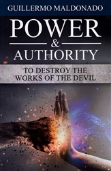 Power & Authority To Destroy The Works Of The Devil PB - Guillermo Maldonado