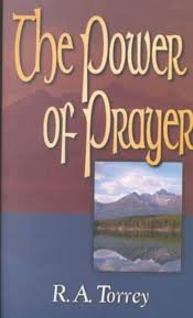 The Power Of Prayer PB - R A Torrey