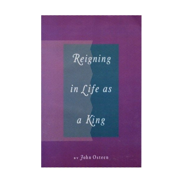Reigning In Life As A King PB - John Osteen